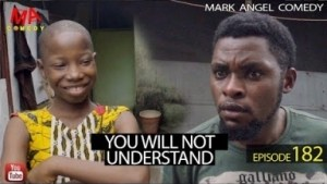 Video: Mark Angel Comedy - YOU WILL NOT UNDERSTAND (Episode 182)